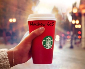 Take back your religion and tell the barista your name is Matthew 6:5